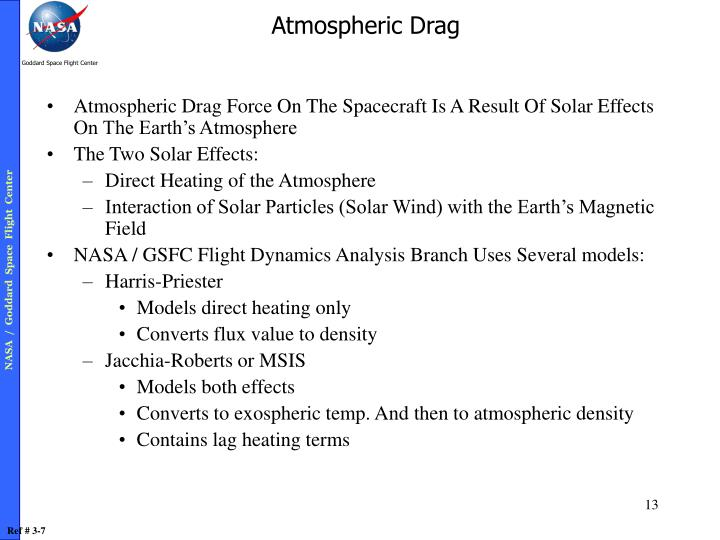 Atmospheric Drag Force On The Spacecraft Is A Result Of Solar Effects On The Earth's Atmosphere