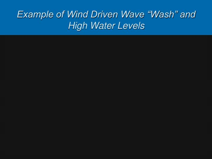 """Example of Wind Driven Wave """"Wash"""" and High Water Levels"""