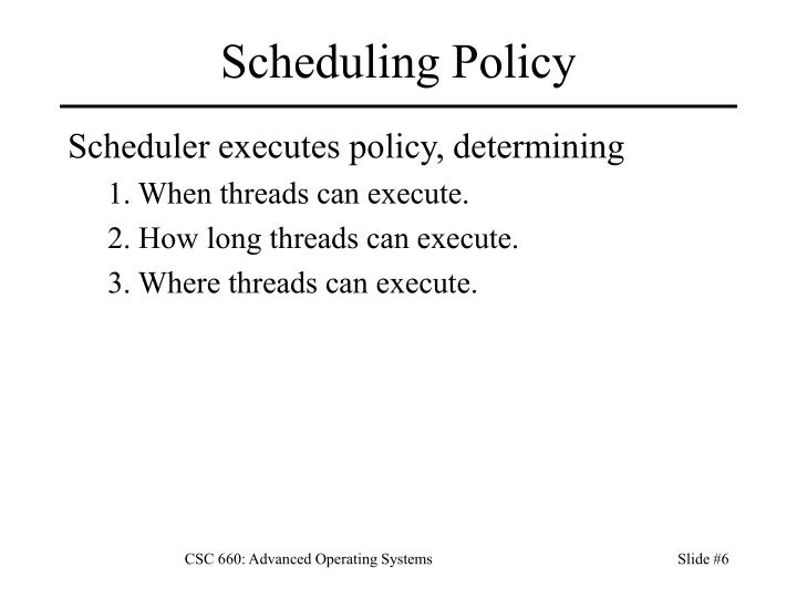 Scheduling Policy