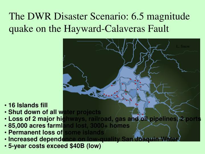 The DWR Disaster Scenario: 6.5 magnitude quake on the Hayward-Calaveras Fault