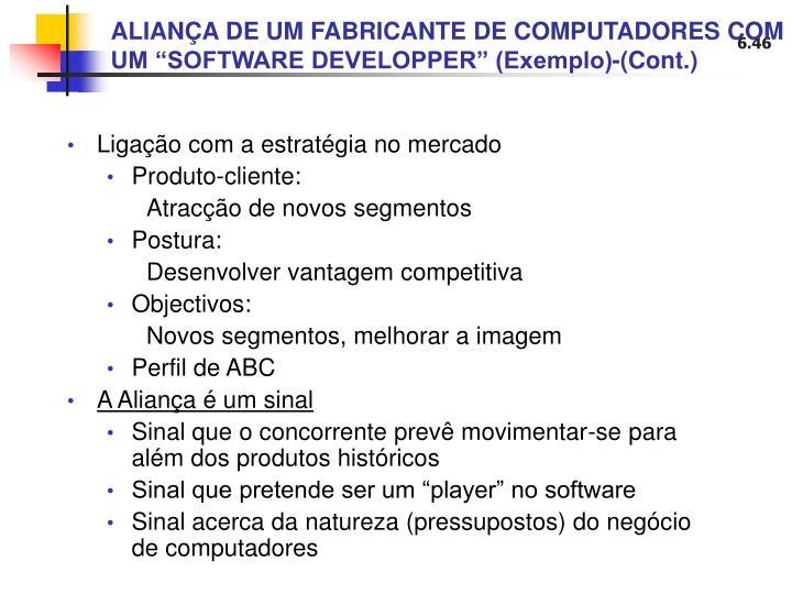 """ALIANÇA DE UM FABRICANTE DE COMPUTADORES COM UM """"SOFTWARE DEVELOPPER"""" (Exemplo)-(Cont.)"""