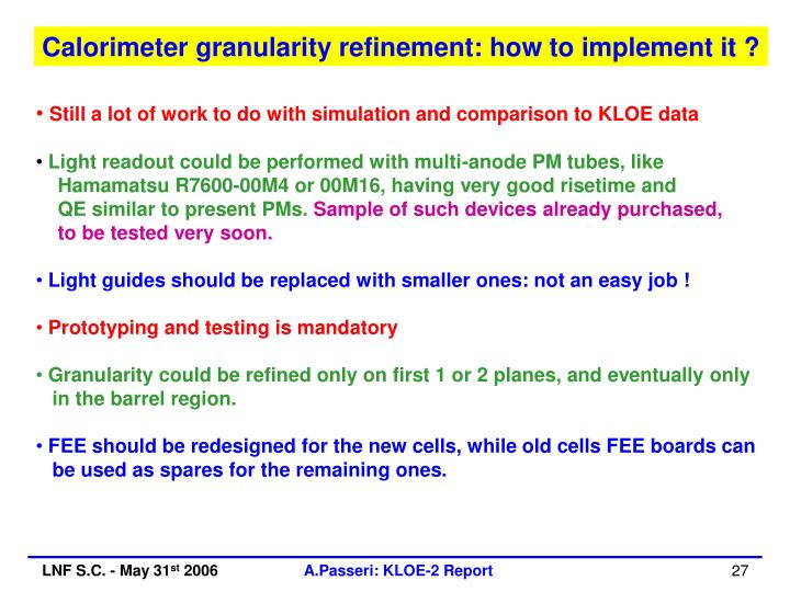 Calorimeter granularity refinement: how to implement it ?