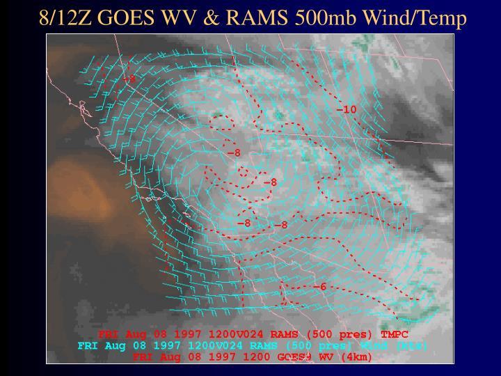 8/12Z GOES WV & RAMS 500mb Wind/Temp