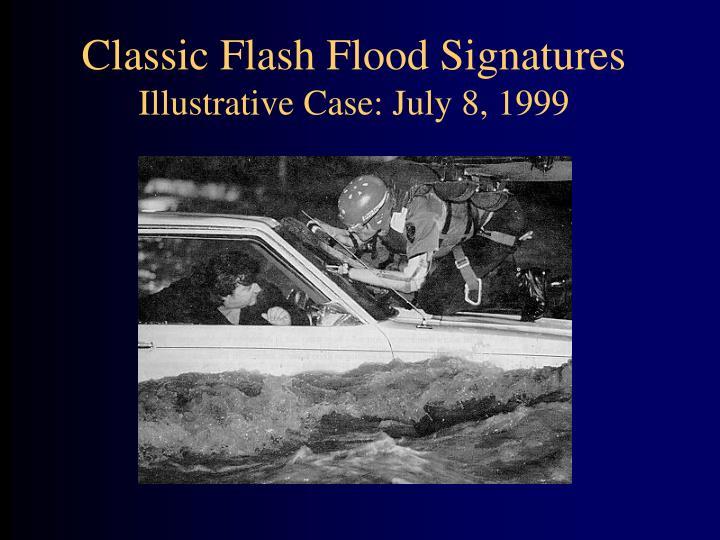 Classic Flash Flood Signatures