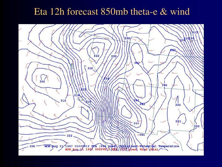 Eta 12h forecast 850mb theta-e & wind