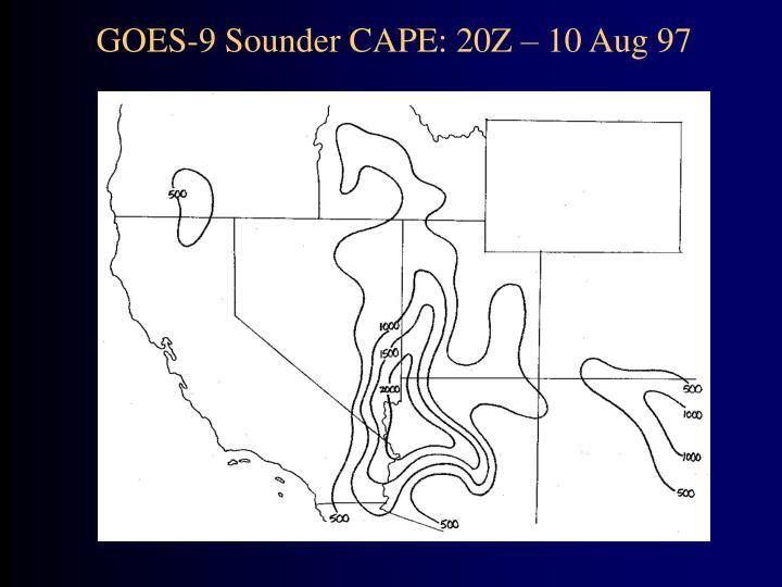 GOES-9 Sounder CAPE: 20Z – 10 Aug 97