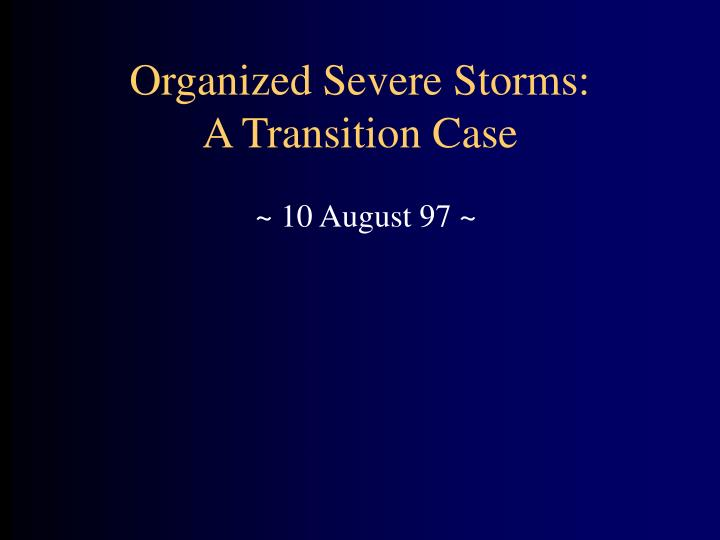 Organized Severe Storms: