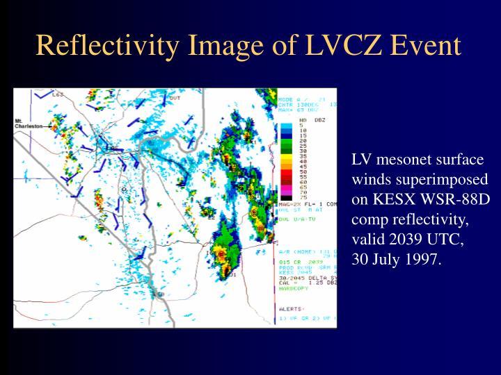 Reflectivity Image of LVCZ Event