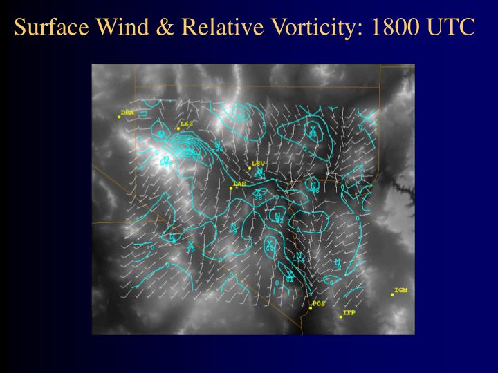 Surface Wind & Relative Vorticity: 1800 UTC