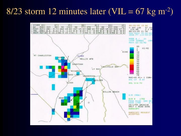 8/23 storm 12 minutes later (VIL = 67 kg m