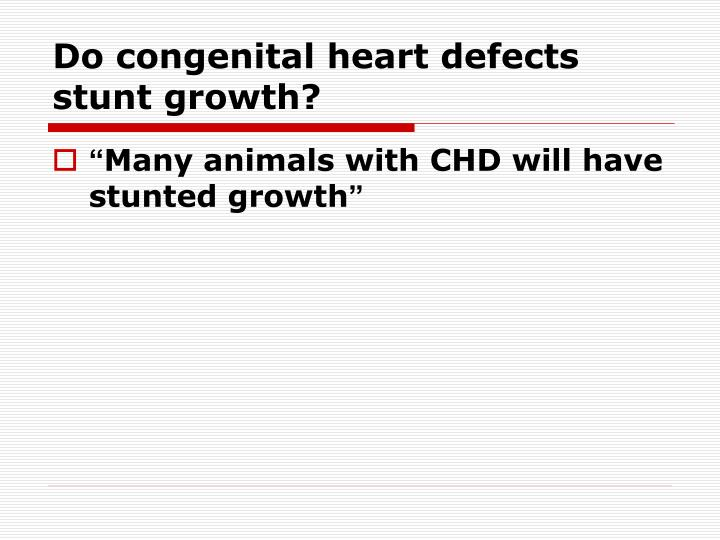 Do congenital heart defects stunt growth?