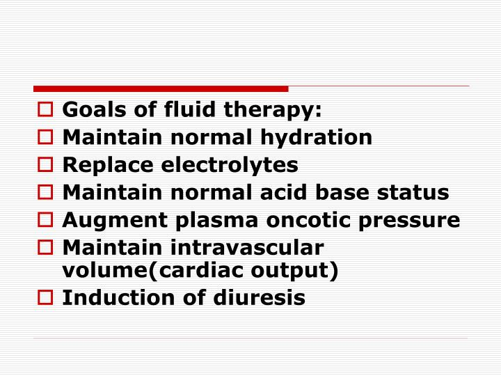 Goals of fluid therapy: