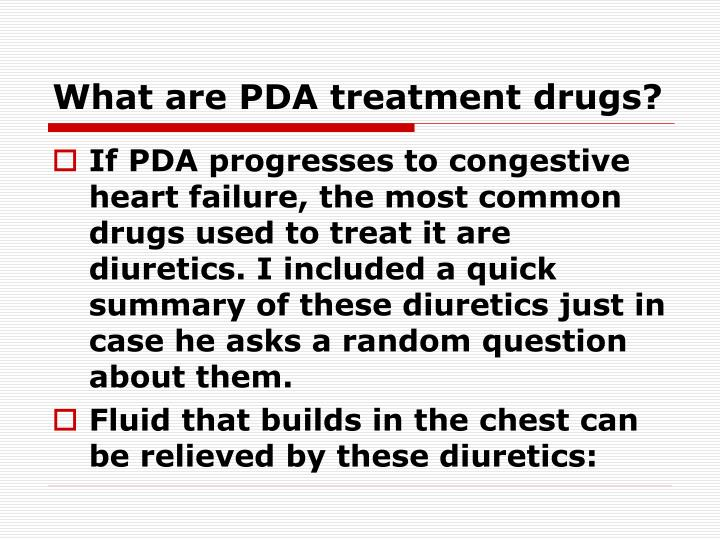 What are PDA treatment drugs?