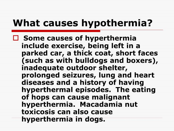 What causes hypothermia?