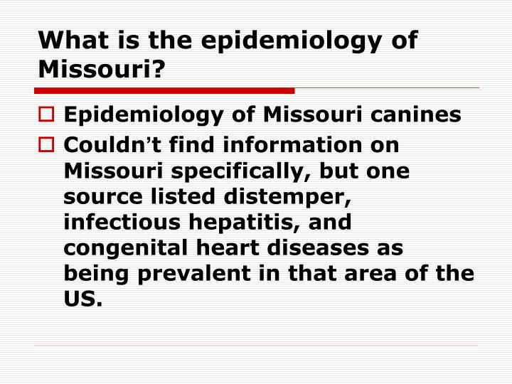 What is the epidemiology of Missouri?