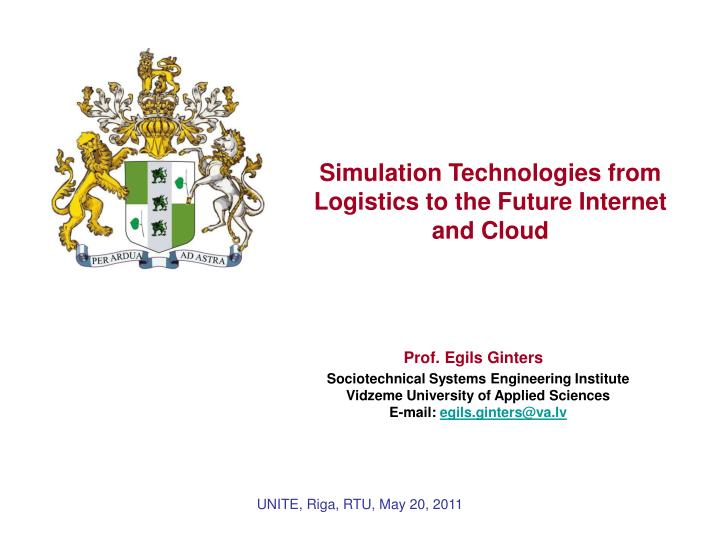 Simulation Technologies from Logistics to the Future Internet and Cloud