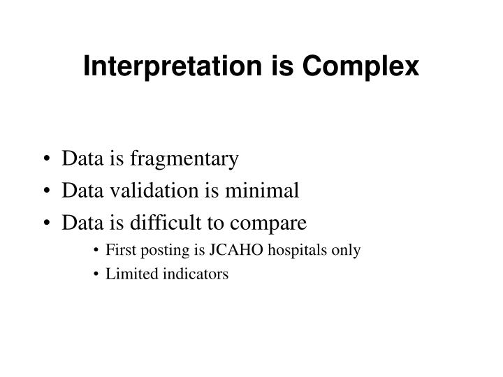Interpretation is Complex