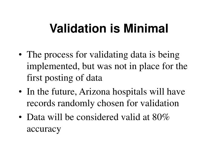Validation is Minimal
