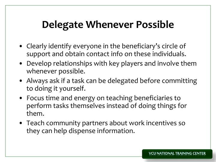 Delegate Whenever Possible