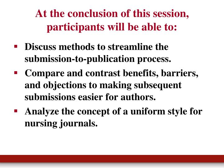 At the conclusion of this session, participants will be able to: