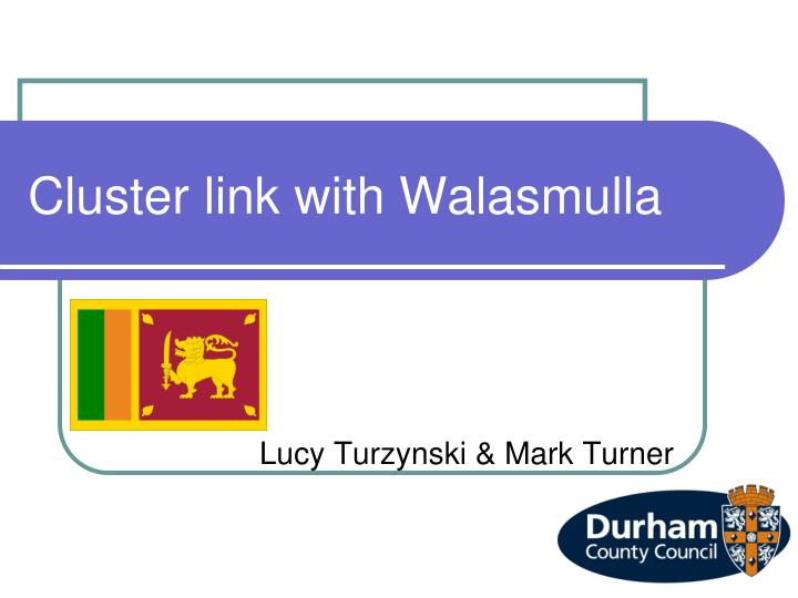 Cluster link with Walasmulla