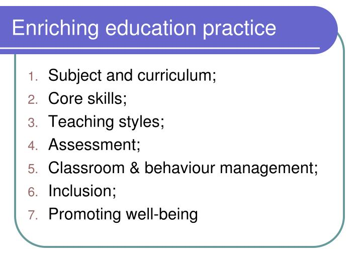 Enriching education practice