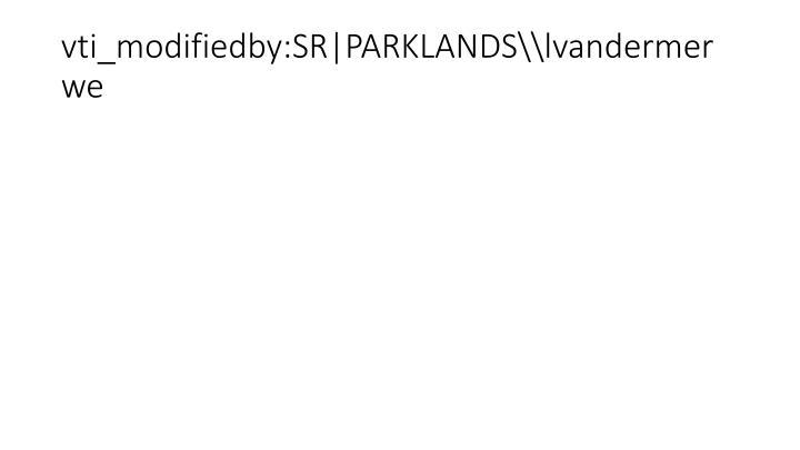 vti_modifiedby:SR|PARKLANDS\\lvandermerwe