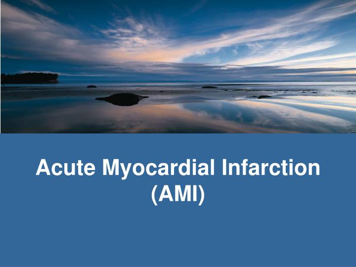 Acute myocardial infarction ami