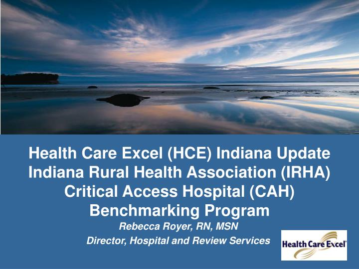 Health Care Excel (HCE) Indiana Update