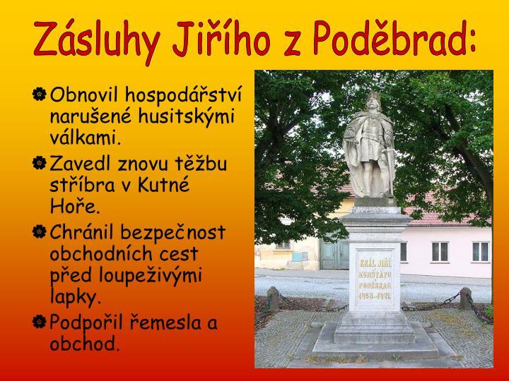 Zásluhy Jiřího z Poděbrad: