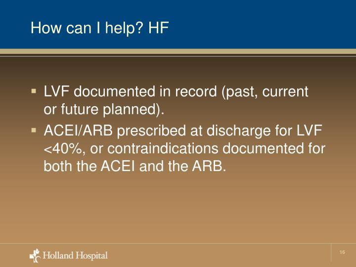How can I help? HF