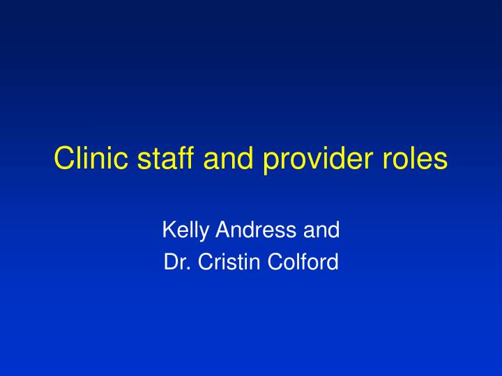 Clinic staff and provider roles
