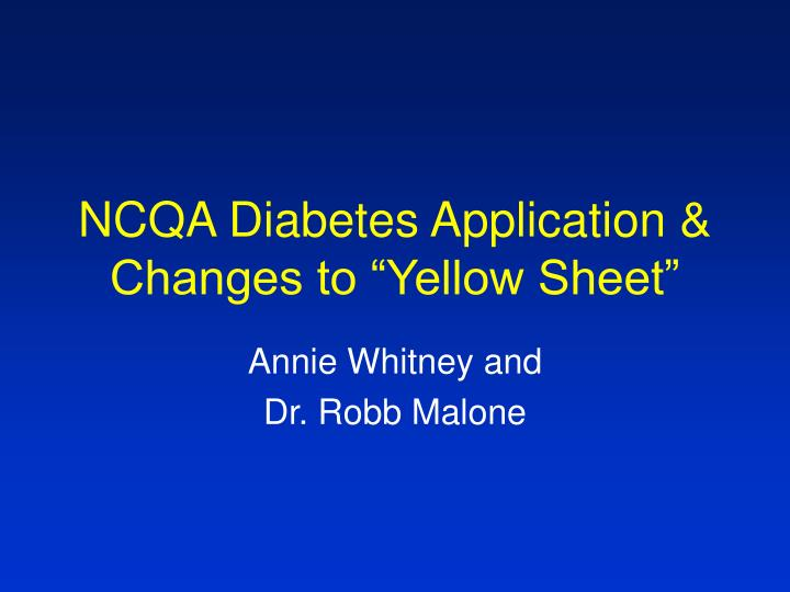 "NCQA Diabetes Application & Changes to ""Yellow Sheet"""