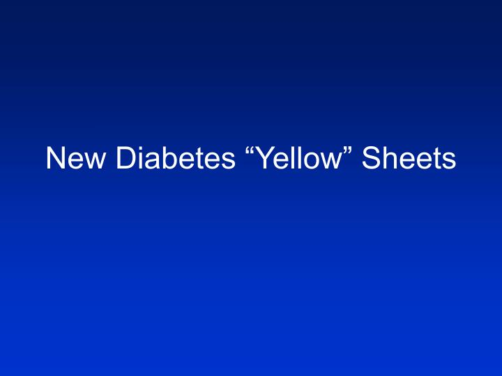"New Diabetes ""Yellow"" Sheets"
