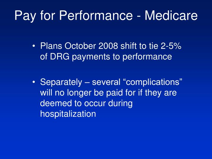 Pay for Performance - Medicare