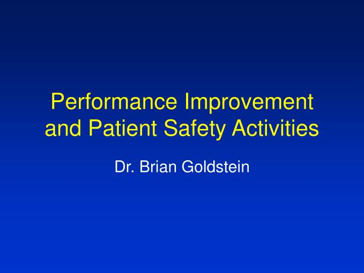 Performance improvement and patient safety activities