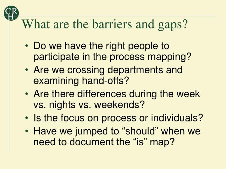 What are the barriers and gaps?