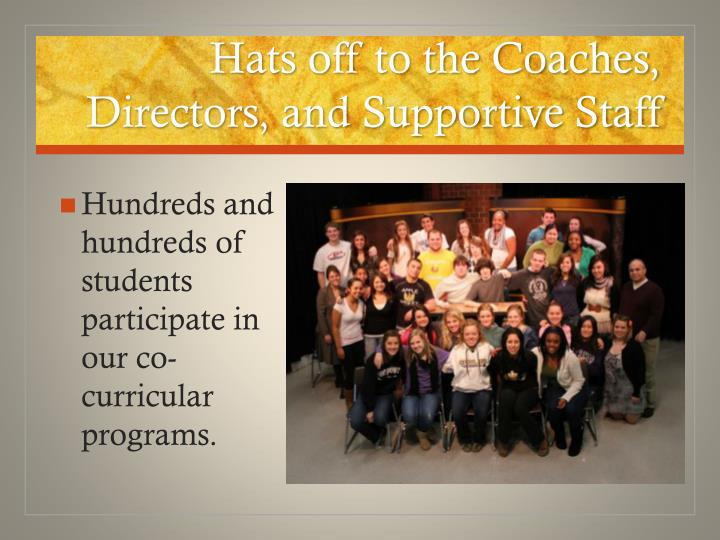 Hats off to the Coaches, Directors, and Supportive Staff