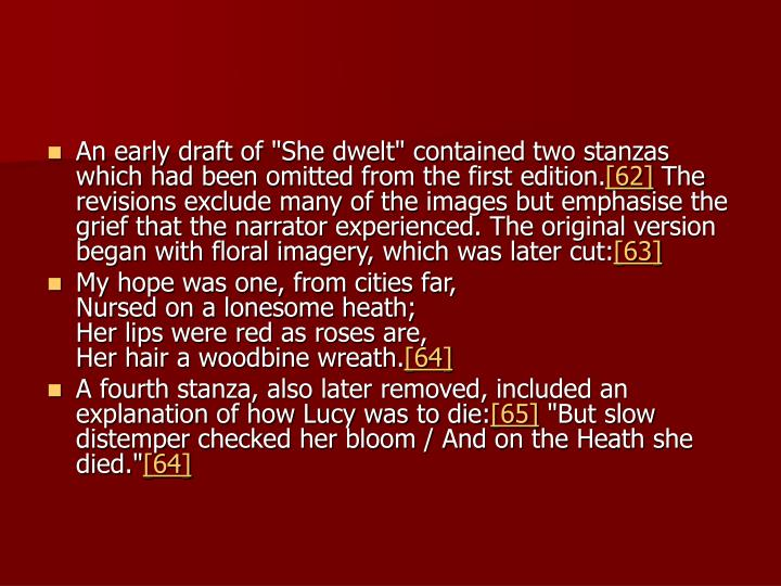 "An early draft of ""She dwelt"" contained two stanzas which had been omitted from the first edition."