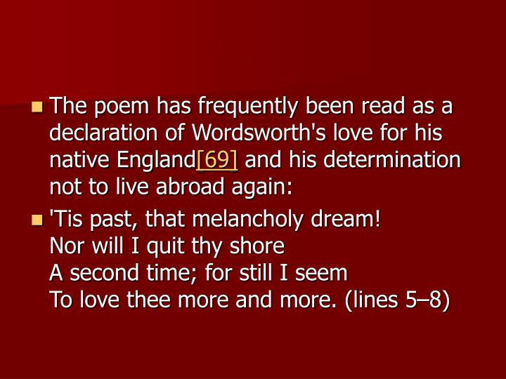 The poem has frequently been read as a declaration of Wordsworth's love for his native England