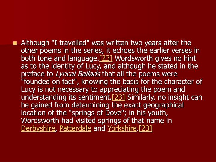 "Although ""I travelled"" was written two years after the other poems in the series, it echoes the earlier verses in both tone and language."
