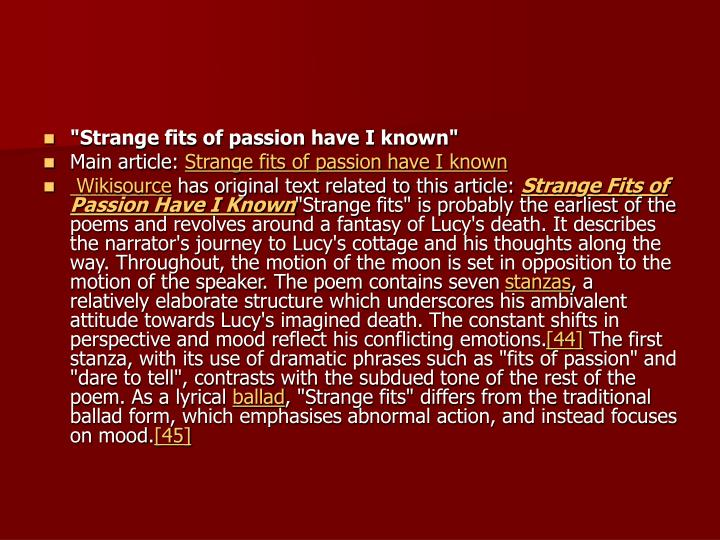 """Strange fits of passion have I known"""