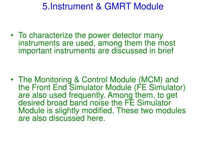 5.Instrument & GMRT Module