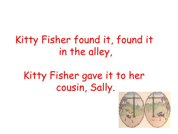 Kitty Fisher found it, found it