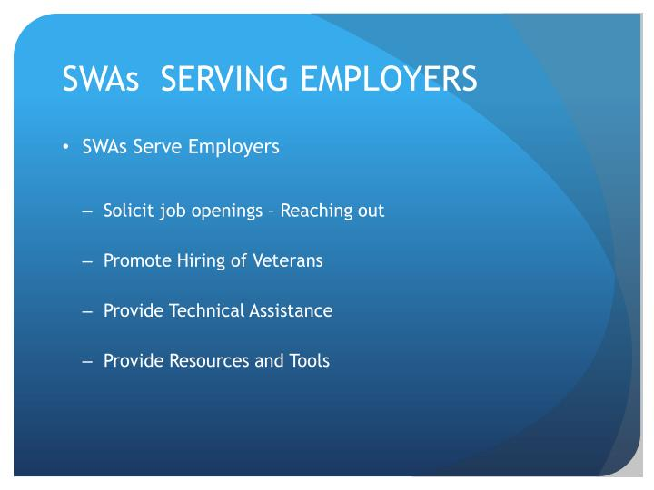 SWAs  SERVING EMPLOYERS