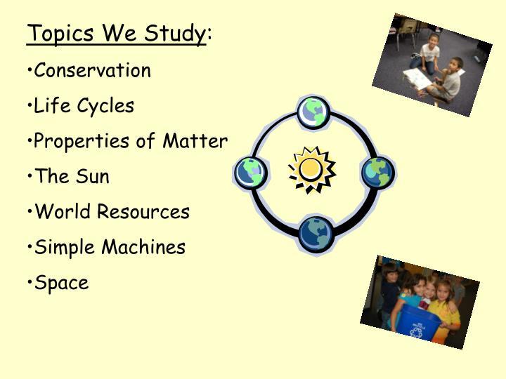 Topics We Study