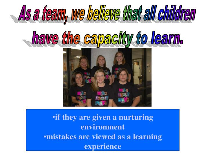 As a team, we believe that all children