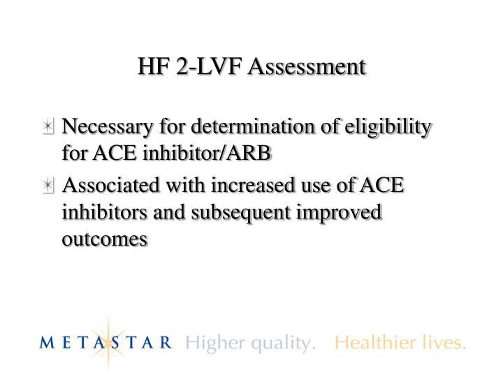 HF 2-LVF Assessment