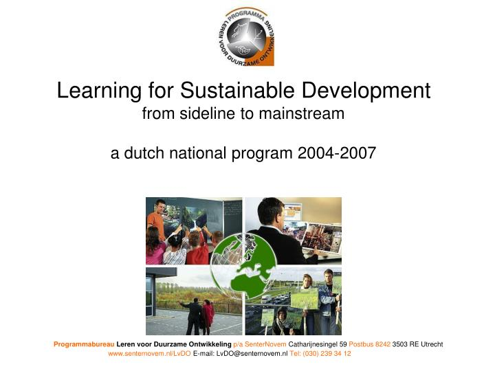 Learning for sustainable development from sideline to mainstream a dutch national program 2004 2007
