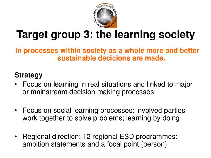 Target group 3: the learning society